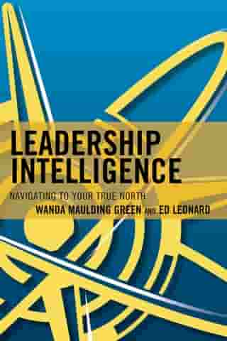 Leadership Intelligence: Navigating to Your True North