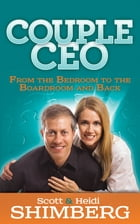 CoupleCEO: From the Bedroom to the Boardroom and Back