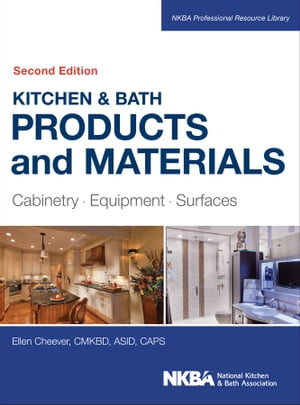 Kitchen & Bath Products and Materials Cabinetry,  Equipment,  Surfaces