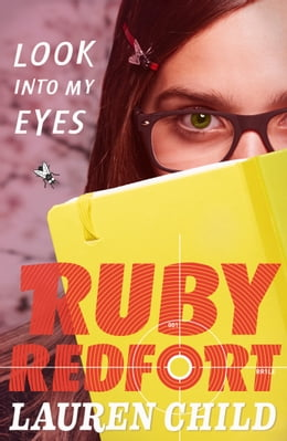 Book Look into my eyes (Ruby Redfort, Book 1) by Lauren Child