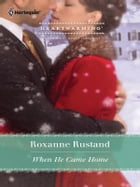 When He Came Home by Roxanne Rustand