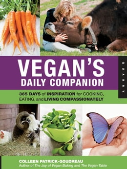 Book Vegan's Daily Companion: 365 Days of Inspiration for Cooking, Eating, and Living Compassionately… by Colleen Patrick-Goudreau