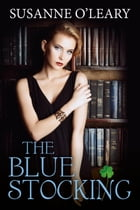 The Bluestocking: The Tipperary Series, #3 by Susanne O'Leary