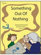 Something Out of Nothing by Gloria Lapin