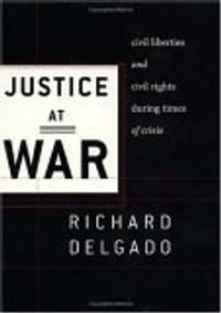 Justice at War: Civil Liberties and Civil Rights During Times of Crisis