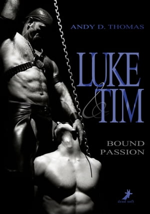 Luke & Tim - Bound Passion