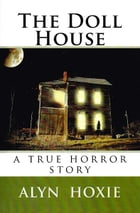 The Doll House by Alyn Hoxie