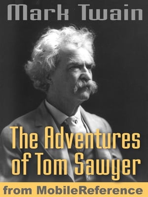 The Adventures Of Tom Sawyer. Illustrated. : Illustrated By True Williams (Mobi Classics)
