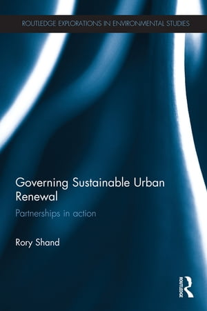 Governing Sustainable Urban Renewal Partnerships in Action