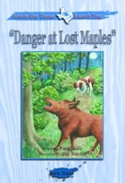 Annie the Texas Ranch Dog: Danger at Lost Maples by Patty Shafer