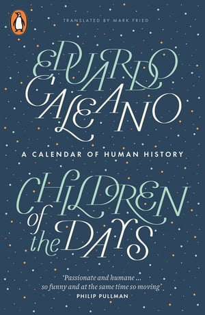 Children of the Days A Calendar of Human History