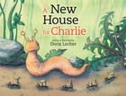 A New House for Charlie by Doris Lecher