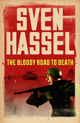 Book The Bloody Road To Death by Sven Hassel
