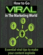 How To Go Viral In The Marketing World by SoftTech