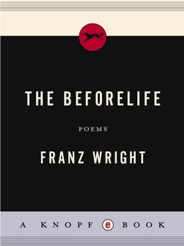 Book The Beforelife by Franz Wright