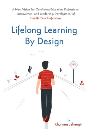 Lifelong Learning By Design