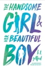 The Handsome Girl & Her Beautiful Boy Cover Image