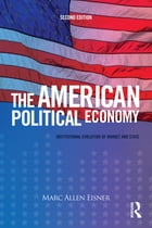 The American Political Economy: Institutional Evolution of Market and State