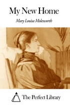 My New Home by Mary Louisa Molesworth