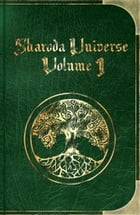 Sharoda Universe: Volume One by Shaun R Balletta