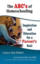 The ABC's of Homeschooling by Laura Ann Huber