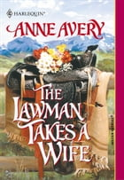 The Lawman Takes a Wife by Anne Avery