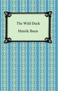 9781420915815 - Henrik Ibsen: The Wild Duck - Livre