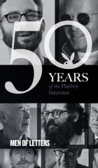 Men of Letters: The Playboy Interview: 50 Years of the Playboy Interview by Allen Ginsberg