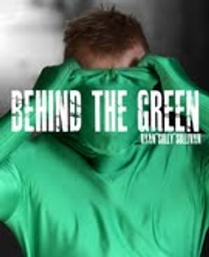 Behind The Green The Story Of Two Idiots In Green Spandex