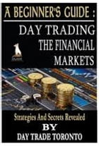 Day Trading Forex or Stocks: Day Trading Financial Markets - A Beginner's Guide by Jason Berry