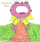 Big Mouth Betty by Cookie Crumbles