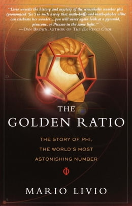 Book The Golden Ratio: The Story of PHI, the World's Most Astonishing Number by Mario Livio