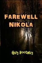 Farewell, Nikola by Guy Boothby