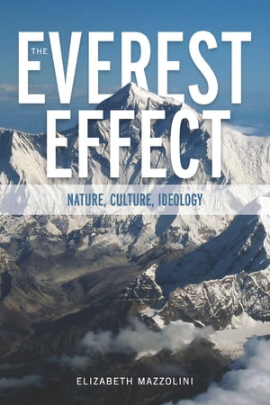 The Everest Effect Nature,  Culture,  Ideology