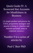 Quick Guide IV: A Scorecard that Accounts for Mindfulness in Business by Paul C Burr