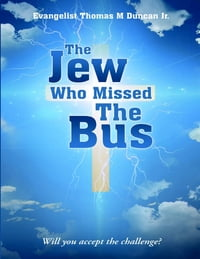 The Jew Who Missed the Bus: Will You Accept the Challenge?