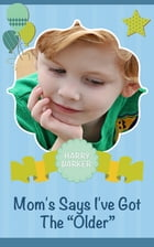 """Mom Says I've Got """"The Older"""": Children's Question Book Series by Harry Barker"""