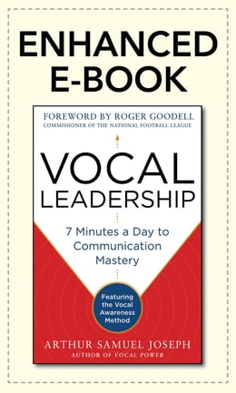 Book Vocal Leadership: 7 Minutes a Day to Communication Mastery, with a foreword by Roger Goodell: 7… by Arthur Samuel Joseph