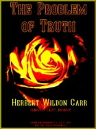 The Problem of Truth by Herbert Wildon Carr