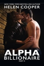 Alpha Billionaire 2: Alpha Billionaire, #2 by Helen Cooper