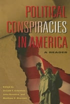 Political Conspiracies in America: A Reader by Donald T. Critchlow