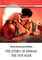 The Story Of Sinbad The Voyager by Kate Douglas Wiggin