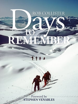 Days to Remember Adventures and reflections of a mountain guide