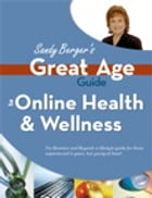 Great Age Guide to Online Health and Wellness by Sandy Berger