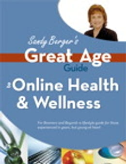 Book Great Age Guide to Online Health and Wellness by Sandy Berger