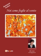Noi come Foglie al Vento by Billy Calati