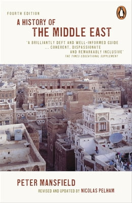 Book A History of the Middle East: 4th edition by Peter Mansfield