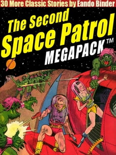 The Second Space Patrol MEGAPACK ®: 30 Classic Science Fiction Stories