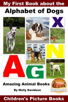My First Book about the Alphabet of Dogs: Amazing Animal Books - Children's Picture Books