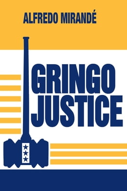 Book Gringo Justice: Catholicism in American Culture by Alfredo Mirandé